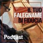 Podcast - Il Tuo Falegname di Fiducia - www.savoldi.net