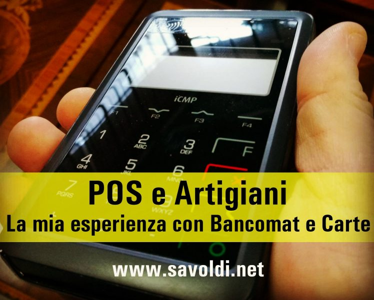 POS e Artigiani, la mia esperienza con Bancomat e Carte di Credito